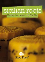 Sicilian Roots. Pastori e casari di Sicilia