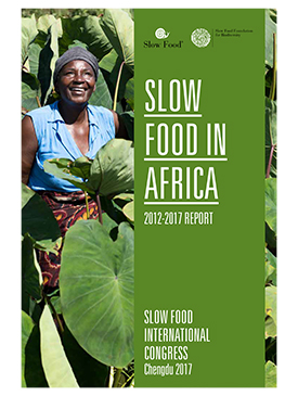 Slow Food in Africa. 2012-2017 Report