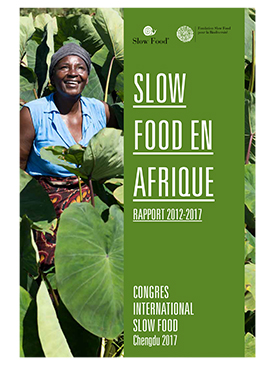 Slow Food en Afrique. Rapport 2012-2017