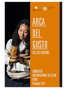 Arca del Gusto. 2012-2017 Informe
